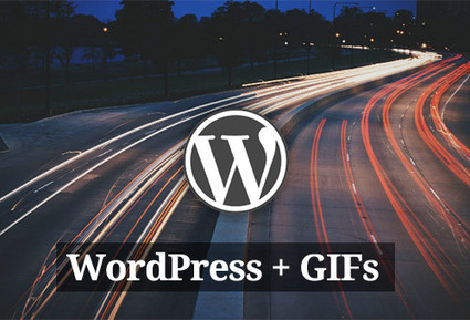 Essential WordPress Plugins for Working With Animated GIFs | WordPress Social Marketing | Scoop.it