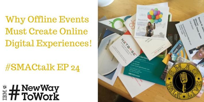 Why Offline Events Must Create Online Digital Experiences #SMACtalk EP 24 | Digital Social Media Marketing | Scoop.it