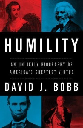 Humility–America's Greatest Virtue? | The Heavy Laden Bookshelf | The Second Mile | Scoop.it
