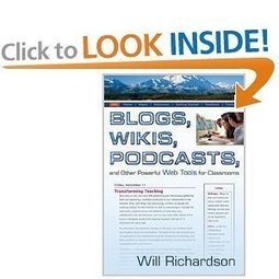 Blogs, Wikis, Podcasts, and Other Powerful Web Tools for Classrooms: Will H. Richardson: Books   PLN Creation   Scoop.it