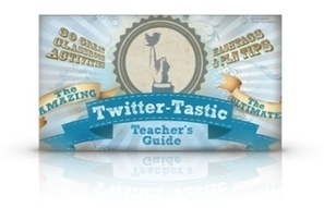 Twittertastic Teacher's Guide | Tech Alert! | Scoop.it