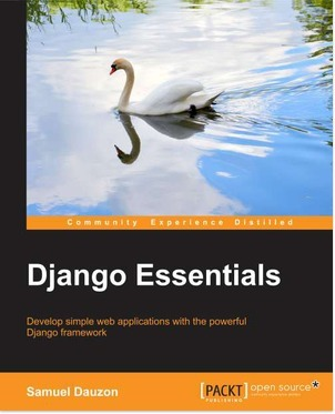 Harness the power of Django to develop advanced web applications with Packt's new book and eBook | Books from Packt Publishing | Scoop.it