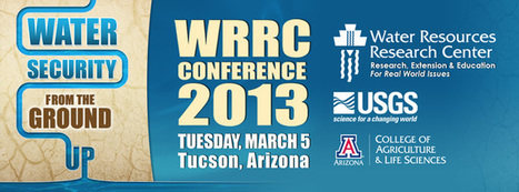 """The WRRC's 2013 Annual Conference Takes on """"Water Security from the Ground Up   Water Resources Research Center   Scoop.it"""