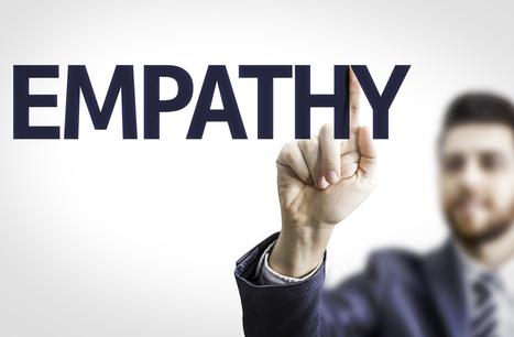 Why Empathy Is The Force That Moves Business Forward | Executive in Residence | Scoop.it