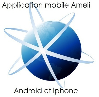 AMELI : Application Mobile Android ou Iphone Telecharger / Installer | Aide santé (CPAM, ACS...) | Scoop.it