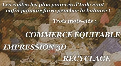 Une entreprise d'impression 3D pour un recyclage plastique équitable | Civilisation 2.0 | Scoop.it