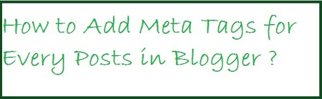 How to Add Meta Tags for Every Post in Blogger |Things You Need Know | Blogging Tutorials for bloggers | Scoop.it