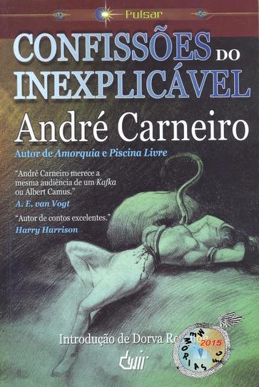 Memórias da Ficção Científica: Confissões do Inexplicável - André Carneiro (Pulsar, Devir 2007) | Paraliteraturas + Pessoa, Borges e Lovecraft | Scoop.it