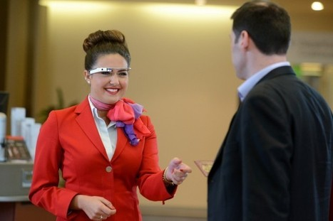 Google Glass worn by Virgin Atlantic staff to assist passengers at London's Heathrow airport | Ubiquitous Computing | Scoop.it