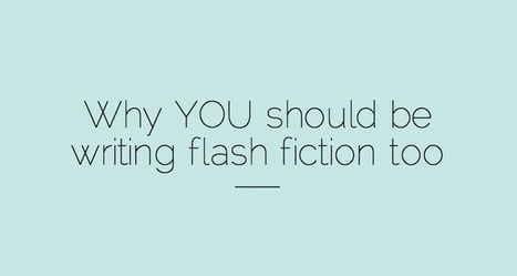 Why You Should Be Writing Flash Fiction | Creative Productivity | Scoop.it