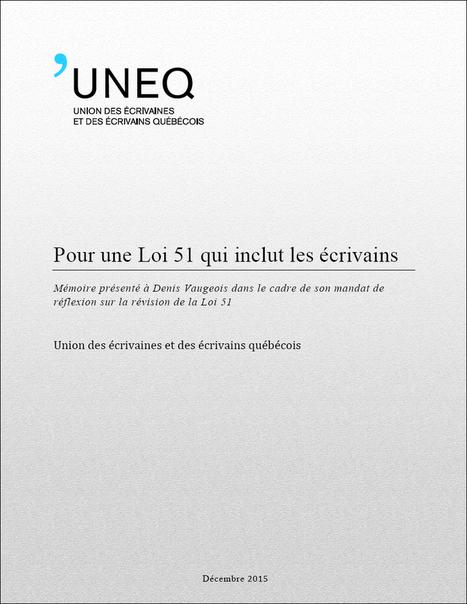 Mémoire de l'UNEQ présenté à Denis Vaugeois dans le cadre de son mandat de réflexion sur la révision de la Loi 51 | Le nouveau monde du livre par la Fondation littéraire Fleur de Lys | Scoop.it