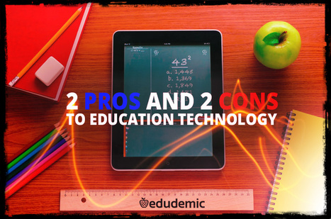 2 Pros And 2 Cons To Education Technology - Edudemic | @iSchoolLeader Magazine | Scoop.it