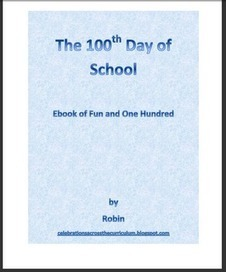 Celebrations across the Curriculum: The 100th Day of School: Free Printable Ebook | Scoop.it Education | Scoop.it