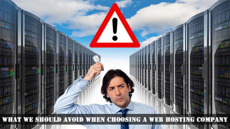 Things to Avoid While Choosing a Web Hosting Company | Webhosting | Scoop.it
