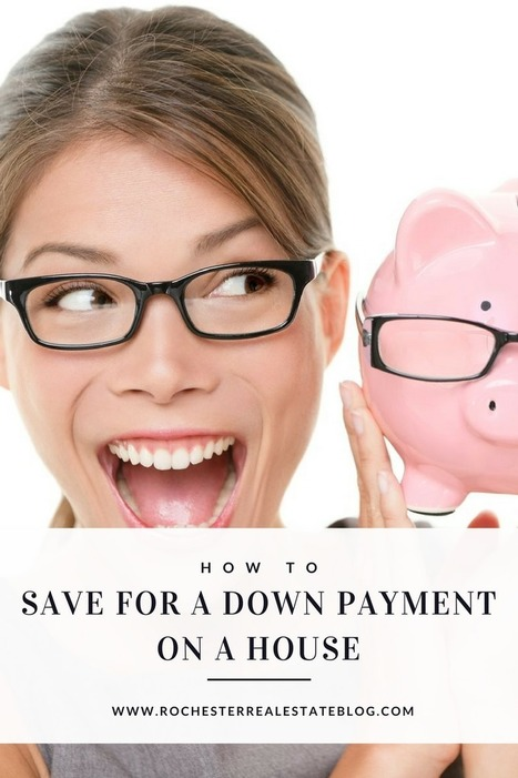Best Tips For Saving For a Down Payment To Buy A House | Top Real Estate and Mortgage Articles | Scoop.it