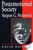 Postemotional Society - Stjepan Mestrovic - Google Livres | Media Anthropology | Scoop.it