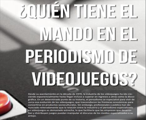 ¿Quién tiene el mando en el periodismo de videojuegos? : reportaje y memoria explicativa /Delgado Osuna, Manuel | Comunicación en la era digital | Scoop.it