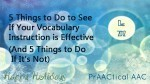 5 Things to Do to See If Your Vocabulary Instruction is Effective (& 5 Things to Do If It's Not) | AAC & Language Intervention | Scoop.it