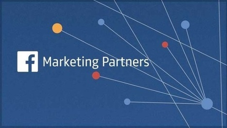 Facebook Overhauling PMD Program, Which Will Be Renamed Facebook Marketing Partners | MarketingHits | Scoop.it