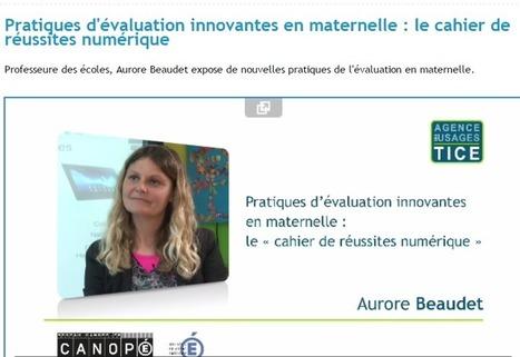 L'Agence nationale des Usages des TICE - Pratiques d'évaluation innovantes en maternelle : le cahier de réussites numérique | TICE | Scoop.it