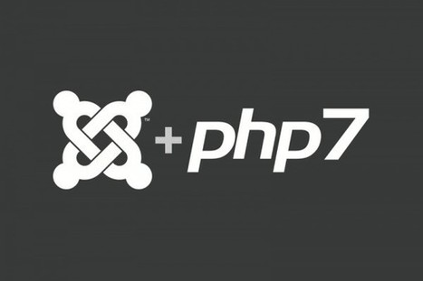 Faster, Safer, More Stable - Joomla and PHP7 | Just Joomla! | Scoop.it