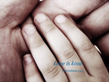 1 Corinthians 13.7 Poster - Love is kind. | Resources for Catholic Faith Education | Scoop.it