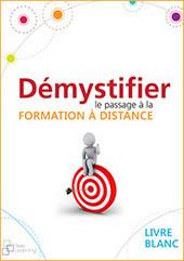 Livre blanc Démystifier le passage à la formation à distance   Digital Learning   Scoop.it