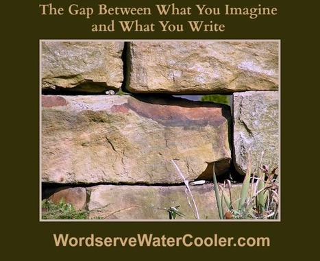 Closing The Creative Gap Between What You Imagine and What You Write | Focus Society Mastermind | Scoop.it