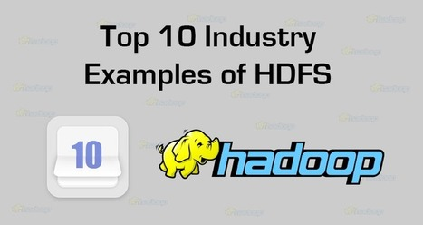 Top 10 Industry Examples of HDFS - Qubole | EEDSP | Scoop.it