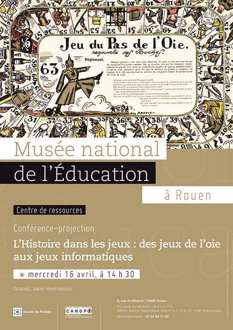 Conférence L'Histoire dans les jeux Mercredi 16 avril 14h30 au Centre de ressources du MNE Rouen   Actualités du Musée national de l'Education (Munaé)   Scoop.it