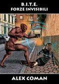 Smashwords — BITE - Forze invisibili —a book by Alex Coman | Testi e opere di Alex Coman | Scoop.it