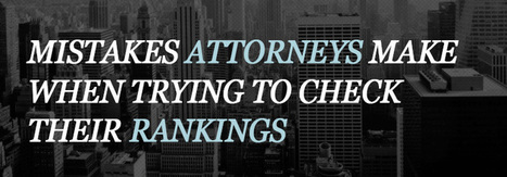 Mistakes Attorneys Make When Trying To Check Their Rankings - by Chris Dreyer | Everything Marketing You Can Think Of | Scoop.it