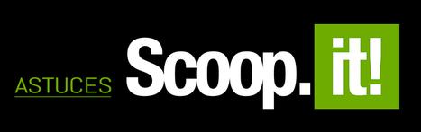 Un groupe sur Facebook : Astuces Scoop.it   Scoop.it on the Web (FR)   Scoop.it