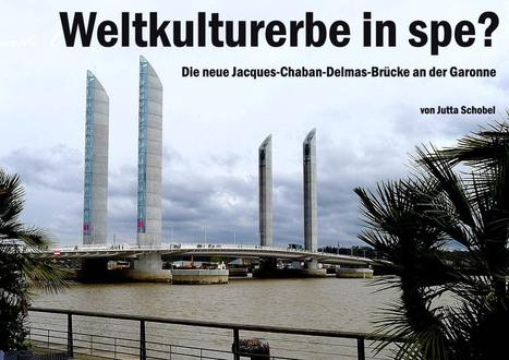 Jacques Chaban Delmas Brücke an der Garonne: Weltkulturerbe in spe? | Wine, Life & Geek - entre Bordeaux & Toulouse | Scoop.it