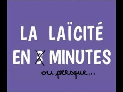 La Laïcité en 3 minutes | Saint-Gab veille | Scoop.it