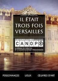 Il était trois fois Versailles - Réseau Canopé   Veille pédagogique de l'Atelier Canopé du Cher   Scoop.it