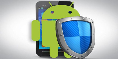 Best Tools to secure your Android phone : Web, Mobile & Big Data Blog | Android Mobile Phones, Latest Updates on Android, Applications & Techonology | Scoop.it