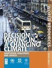 Decision making in a changing climate: World Resources Report 2010-2011 | ALM UNDP | Climate | Scoop.it