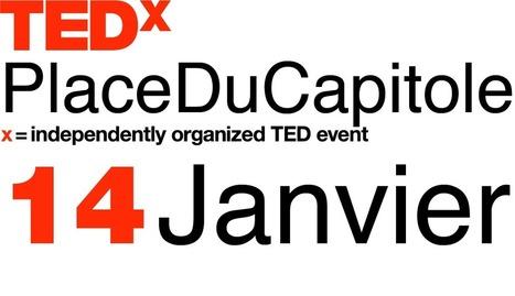 TEDxPlaceDuCapitole – L'énergie des possibles | Première conférence TEDx à Toulouse sous licence TED | Toulouse La Ville Rose | Scoop.it