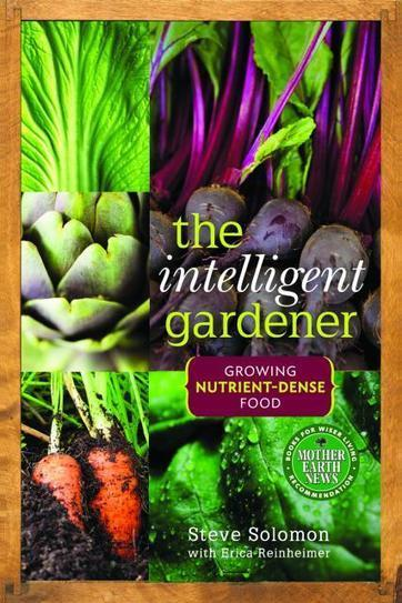 The Intelligent Gardener: Growing Nutrient-Dense Food | Today, I learned | Scoop.it