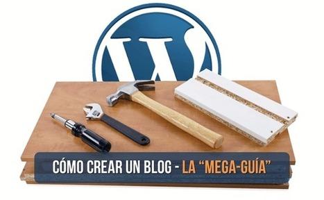 """Cómo crear un blog - La """"Mega-Guía""""   Links sobre Marketing, SEO y Social Media   Scoop.it"""