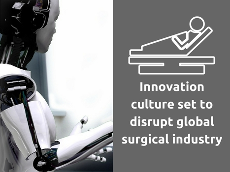 Innovation culture set to disrupt global surgical industry | IT Support and Hardware for Clinics | Scoop.it