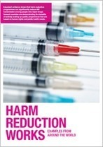 Harm reduction works | UNAIDS | Drugs, Society, Human Rights & Justice | Scoop.it