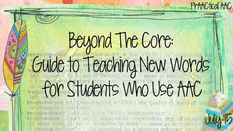 Beyond The Core: Guide to Teaching New Words for Students Who Use AAC | AAC: Augmentative and Alternative Communication | Scoop.it