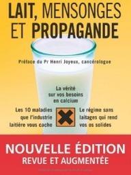 Lait, mensonges et propagande : l'interview vérité de ... - Vivre paléo | Planète Paléo | Scoop.it
