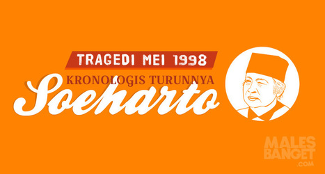 [INFOGRAFIS] Kronologis Turunnya Soeharto | Indonesian | Scoop.it