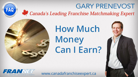 How Much Money Can I Earn by Starting My Own Business or Franchise? | Best Franchise Opportunities Canada | Scoop.it