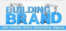 Building Brands with Imitable Brand Advertising Agency   Agency Brand Provides Focus for New Business   Scoop.it