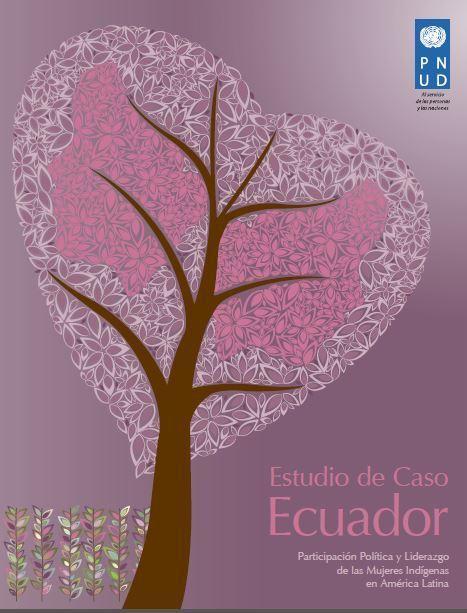 Estudio de caso de Ecuador. Participacion Politica y Liderazgo de las Mujeres Indigenas   Genera Igualdad   Scoop.it