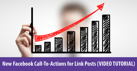 New Facebook Call-To-Actions for Link Posts (VIDEO TUTORIAL) | Nonprofit News | Scoop.it